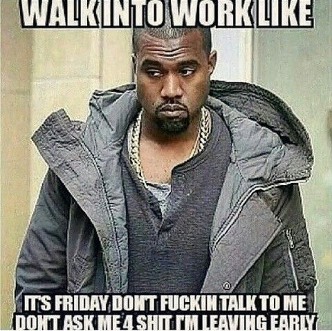 Yep Lol Funny Memes About Work Funny Friday Memes Work Humor