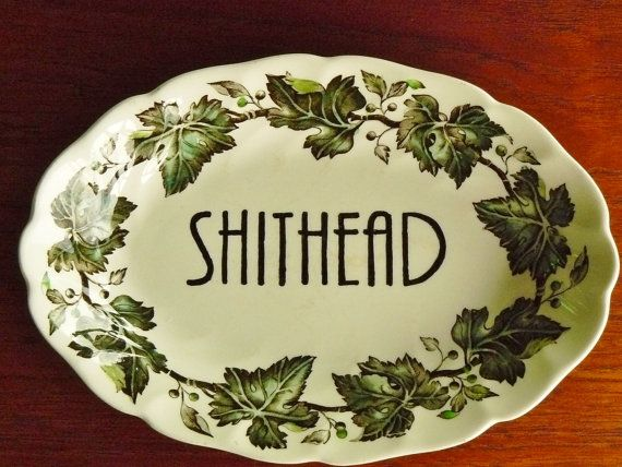 Shithead hand painted vintage oval shaped china by trixiedelicious