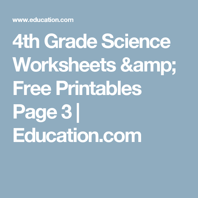 4th Grade Science Worksheets & Free Printables Page 3 | Education ...