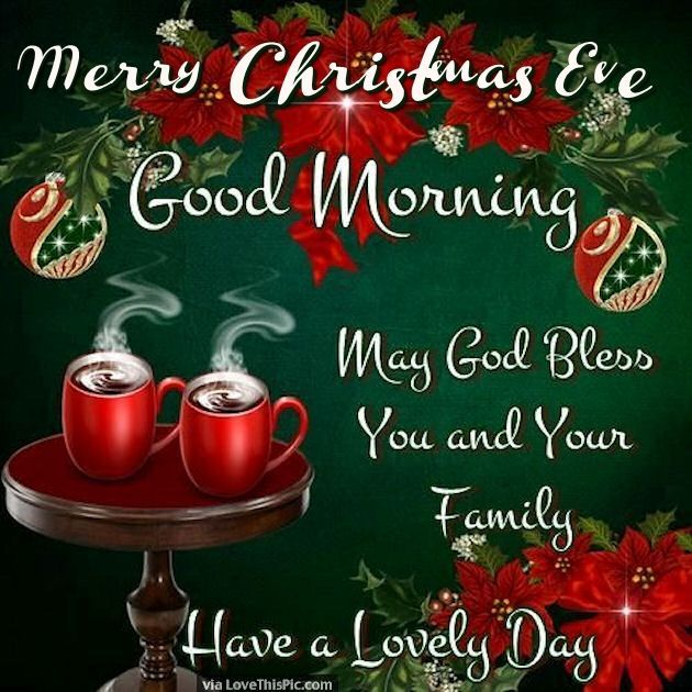 Merry Christmas Eve Good Morning Have A Lovely Day