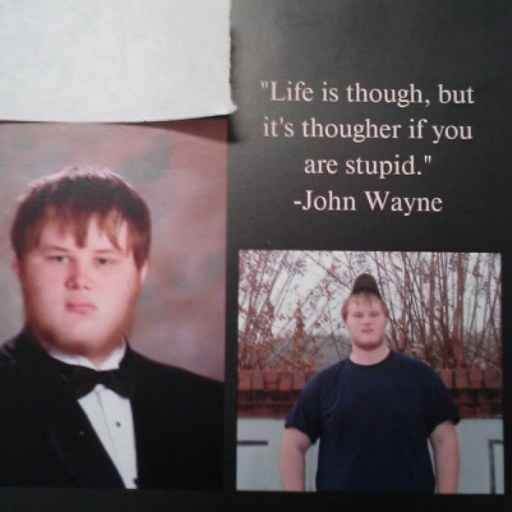 When this yearbook quote was printed. Buzzfeed.com (Aw. Why so TOUGH on this boy?)