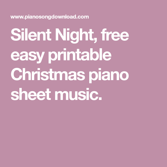 graphic regarding Silent Night Lyrics Printable known as Tranquil Night time, no cost basic printable Xmas piano sheet