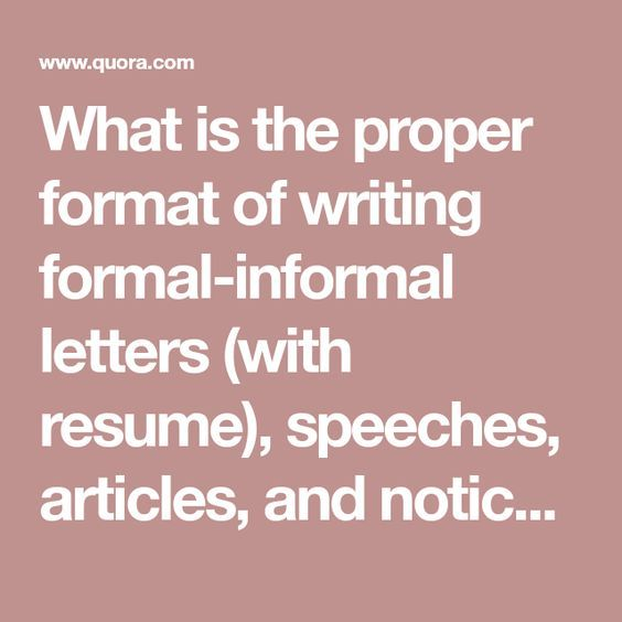 What Is The Proper Format Of Writing Formal Informal Letters With