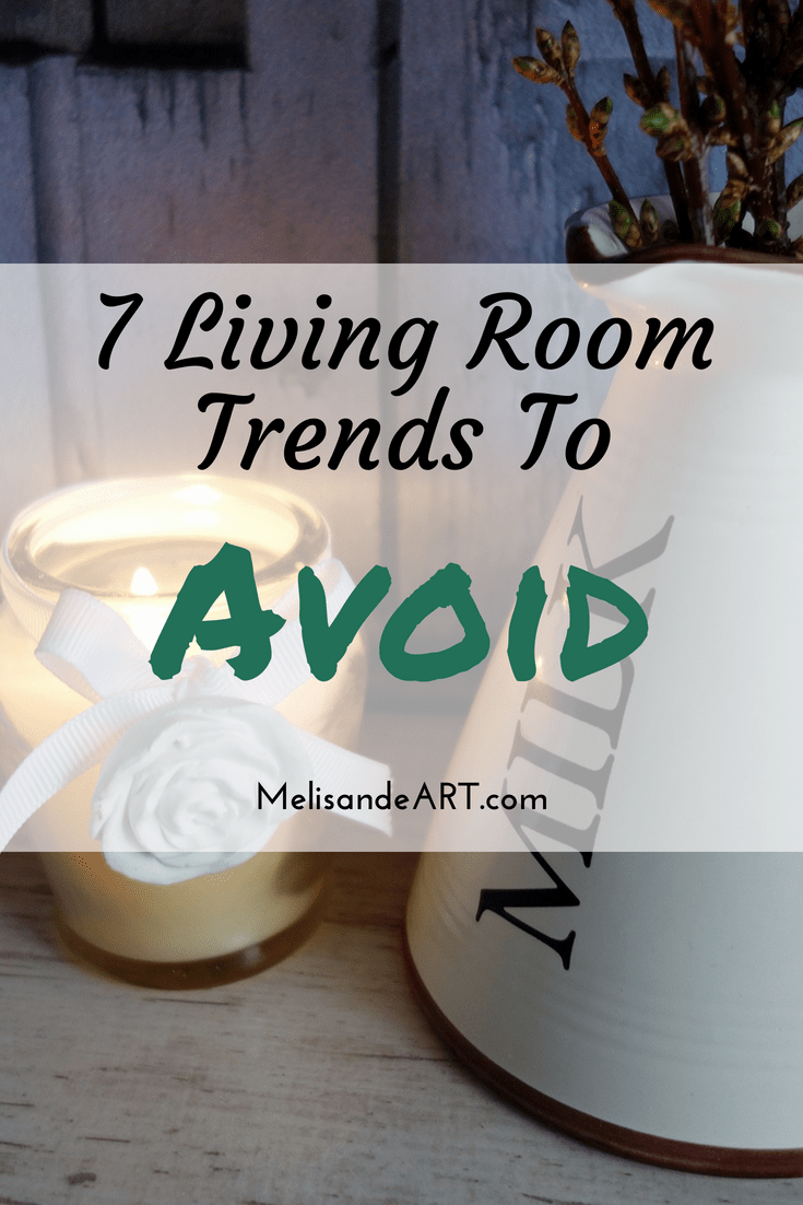 decor Styles List Of - 7 Living Room Trends that Must Die