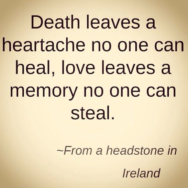 Love Death Quotes: Death Leaves A Heartache No One Can Heal, Love Leaves A
