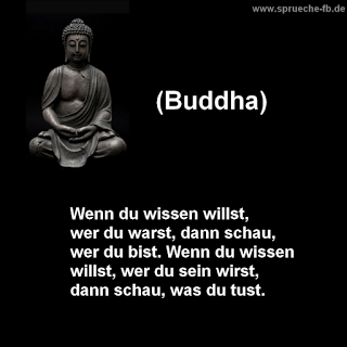 If you want to know who you were, then look who you are. If you want to know who you will be, then look what you do. <3 Wenn du wissen willst,  wer du warst, dann schau,  wer du bist. Wenn du wissen   (Yoga Quotes)