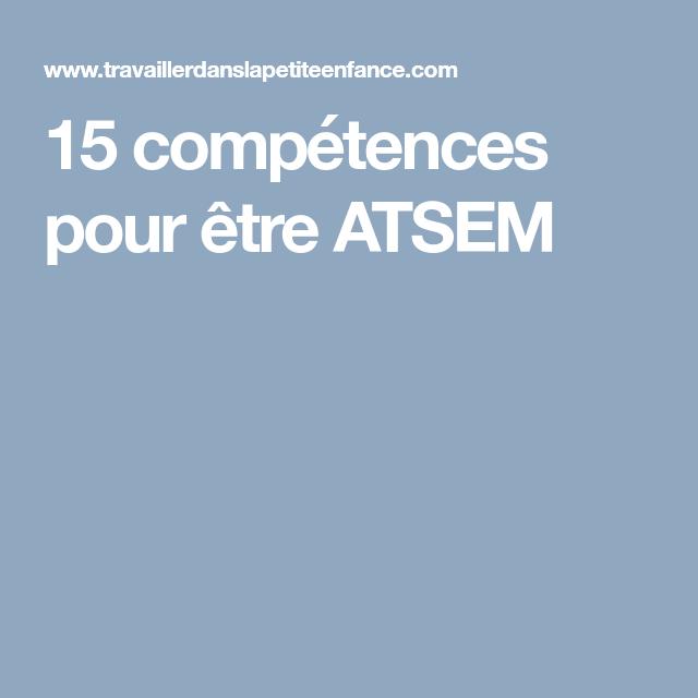 15 Competences Pour Etre Atsem Atsem Concours Atsem Entretien Embauche