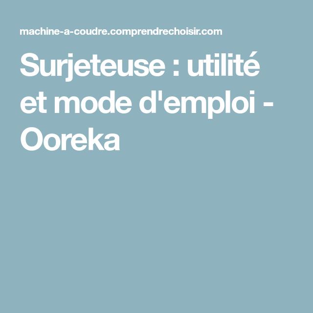 Surjeteuse : utilité et mode d'emploi - Ooreka