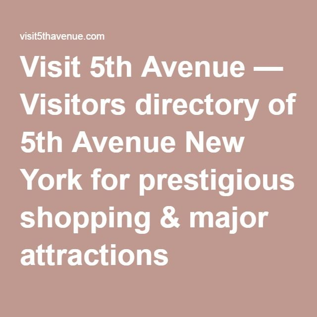 Visit 5th Avenue — Visitors directory of 5th Avenue New York for prestigious shopping & major attractions