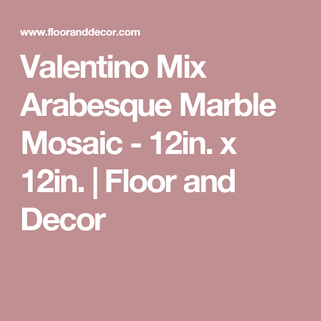 Floor And Decor Arabesque Tile Valentino Mix Arabesque Water Jet Cut Marble Mosaic  Marble