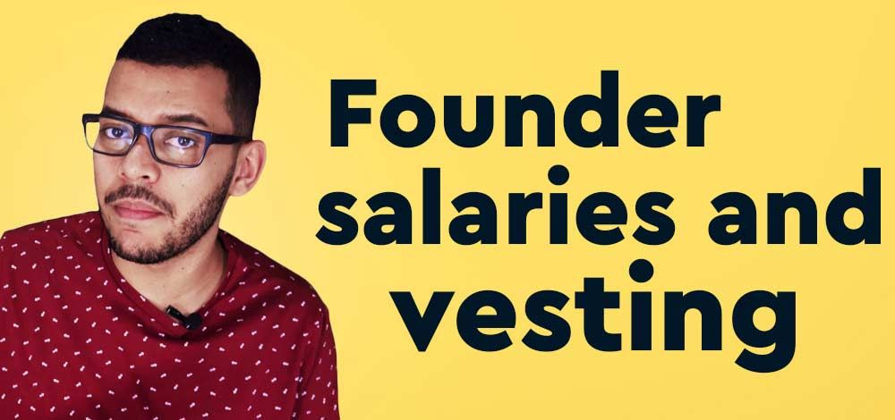 Starting A Business Vesting Salaries And Other Early Founder