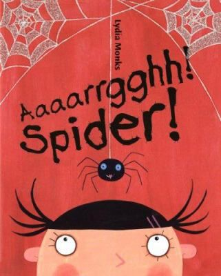 Aaaarrgghh! Spider! by Lydia Monks.