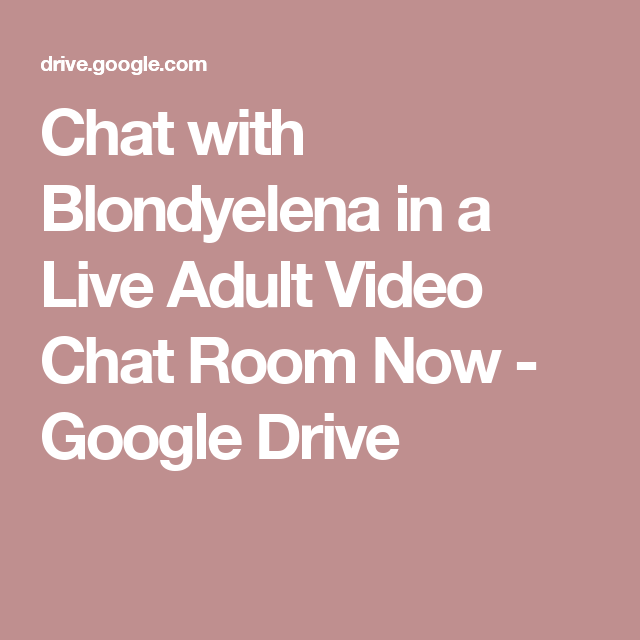 Chat with Blondyelena in a Live Adult Video Chat Room Now - Google ...
