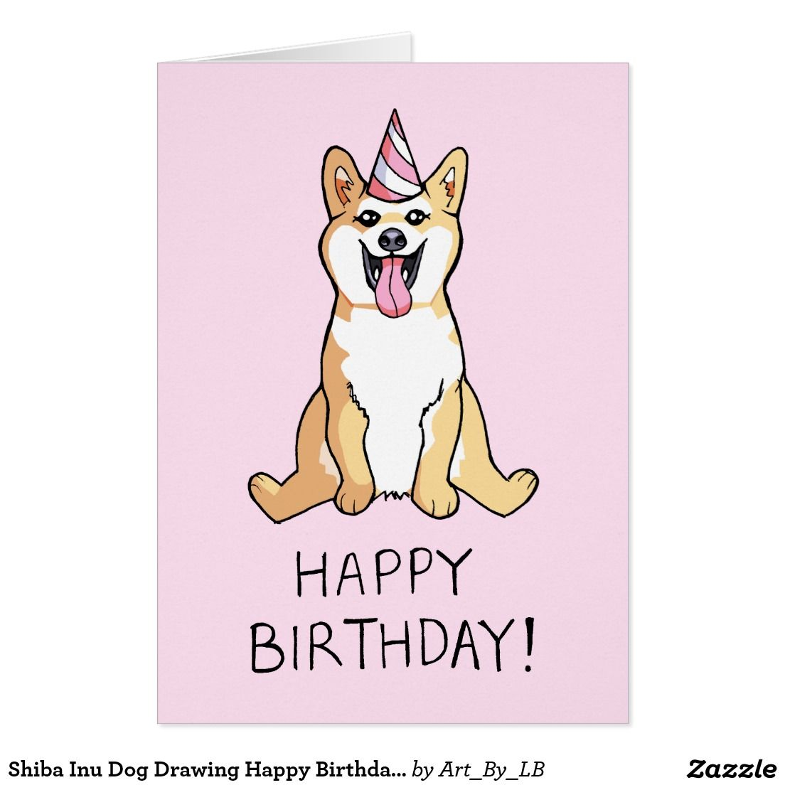 You Want A Shiba Inu Card For Birthday Right Dog Animal In Pink Party Hat Drawing Happy