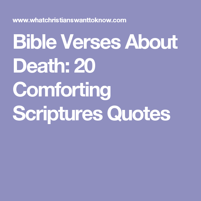 Bible Verses About Death 60 Comforting Scriptures Quotes Verses Awesome Bible Death Quotes