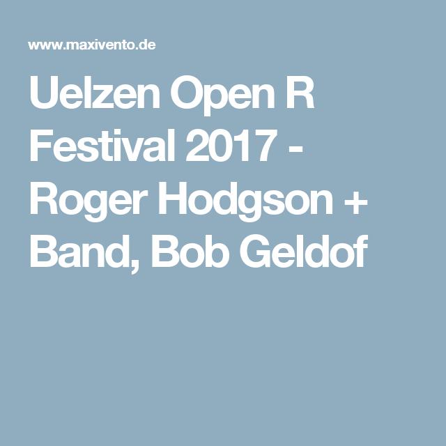 uelzen open r festival 2017 roger hodgson band bob geldof roger hodgson spanish friends. Black Bedroom Furniture Sets. Home Design Ideas