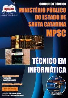 Apostila Concurso Ministério Público do Estado de Santa Catarina - MP/SC - 2014: - Cargo: Técnico em Informática