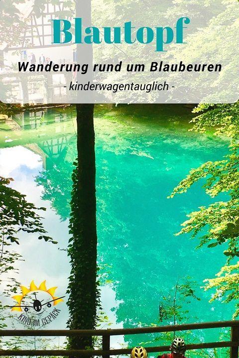 Blautopf Und Wanderung Mit Kleinkind Ausflug Wanderung Tagesausflug Baden Wurttemberg
