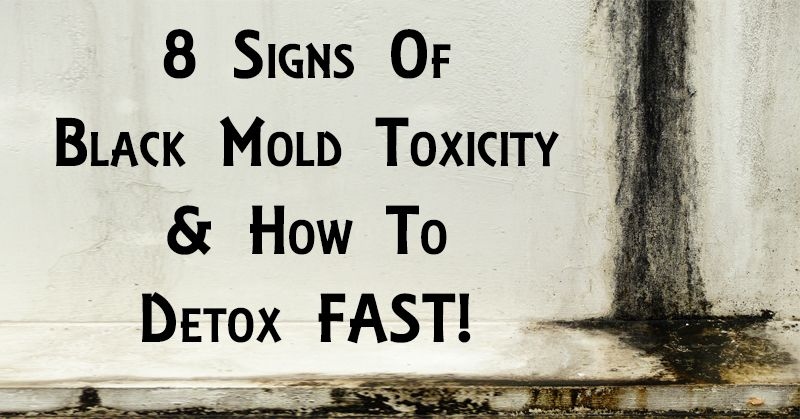 8 Signs Of Black Mold Toxicity & How To Detox FAST! Mold