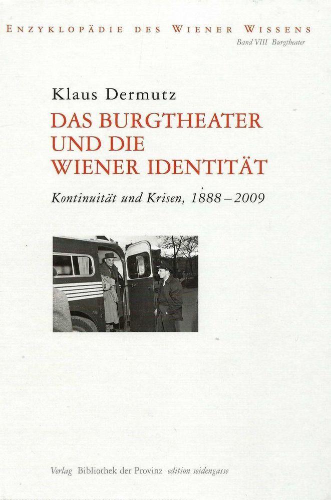 Das Burgtheater und die Wiener Identität von Klaus Dermutz