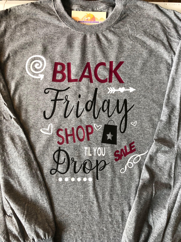 b3e2db3f Black Friday Shop Til You Drop Long Sleeve Tee Unisex New Custom by  BasicBecky on Etsy