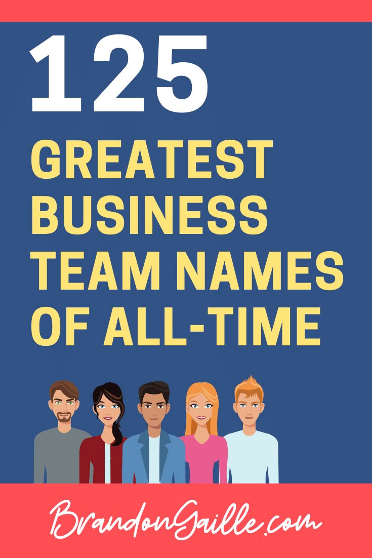 125 Clever Business Team Names Team Names Best Team Names Unique Business Names