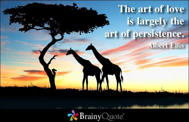 Albert Ellis Quotes Persistence Quotes Art Of Love Art Quotes