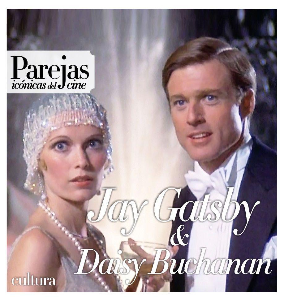 Parejas icónicas del cine: Jay Gatsby y Daisy Buchanan