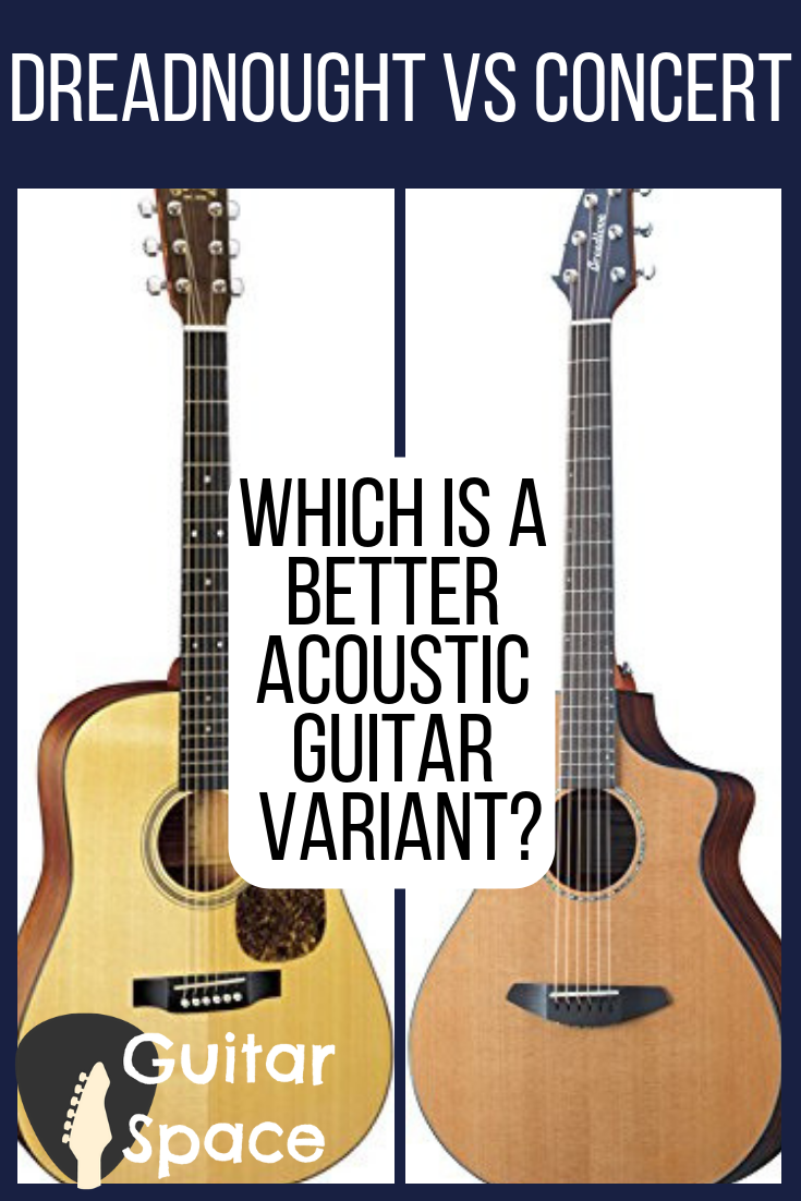 Dreadnought Vs Concert Which Is A Better Acoustic Guitar Variant Guitar Best Acoustic Guitar Acoustic Guitar