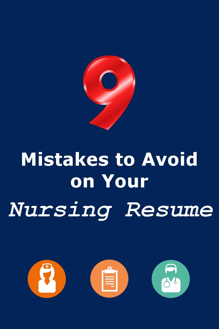 9 Mistakes to Avoid on Your Nursing Resume | Pinterest | Nursing ...