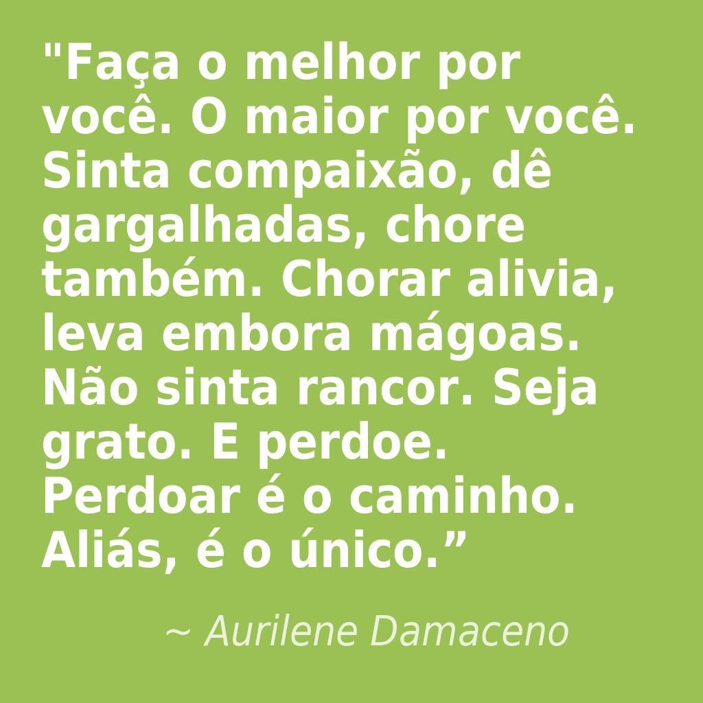 Aurilenedamaceno Sonhos Humildade Amor Frases Reflexao