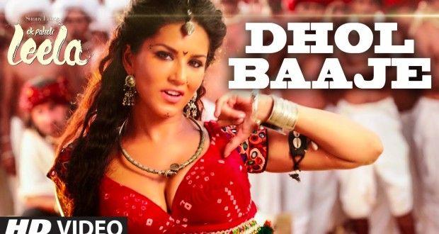 Watch 'Dhol Baaje' VIDEO Song from 'Ek Paheli Leela' starring #SunnyLeone - Spicy Topics