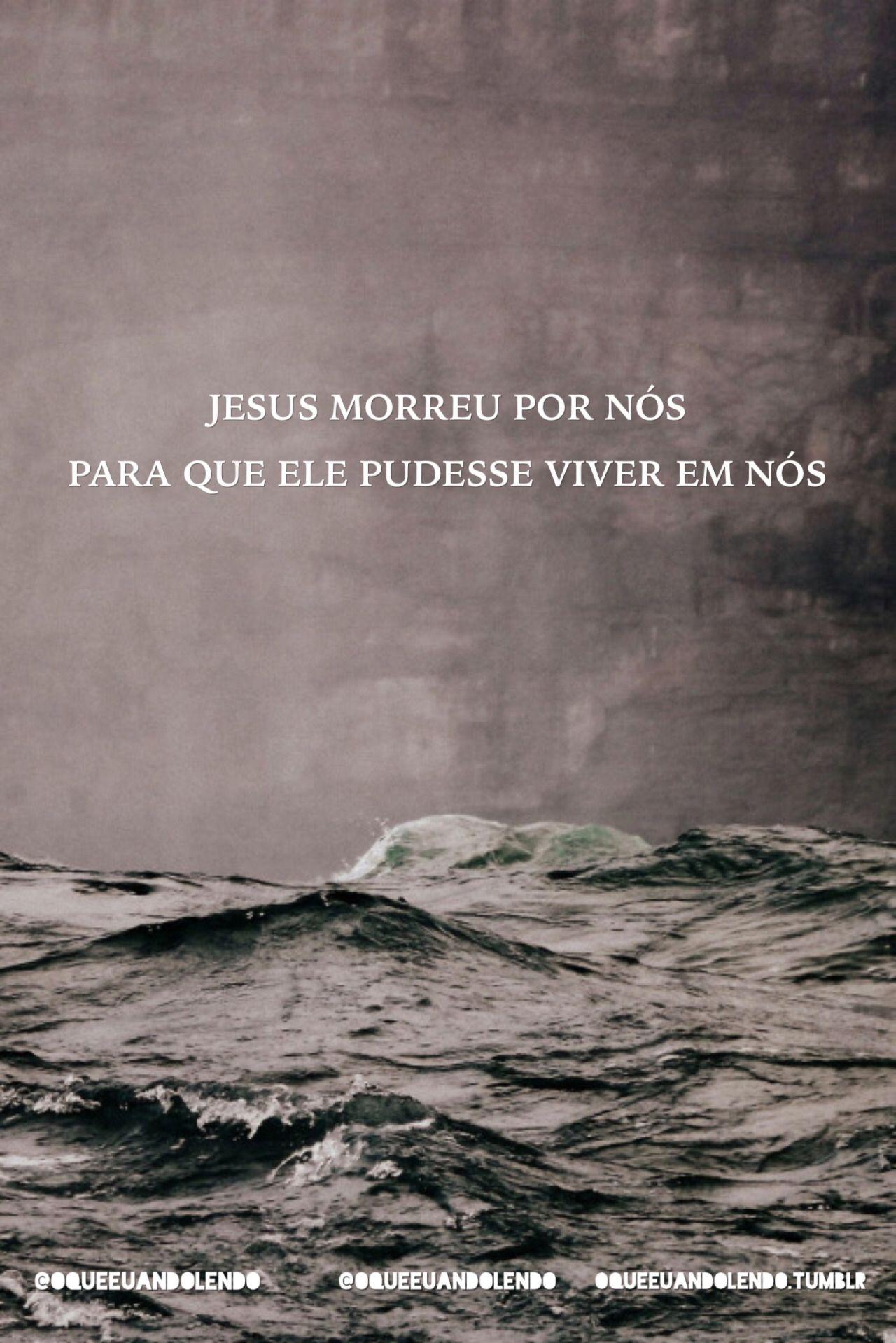 oqueeuandolendo tumblr frases jesuscristo mensagem amor