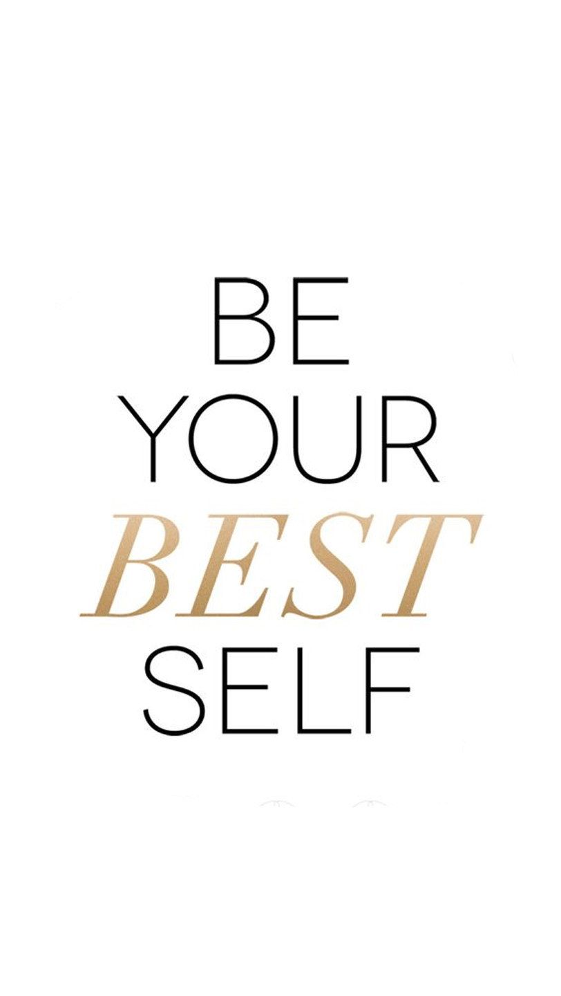Be Your Best Self Best Self Quotes Quote Backgrounds Phone Wallpaper Quotes Get inspired for new wallpaper for