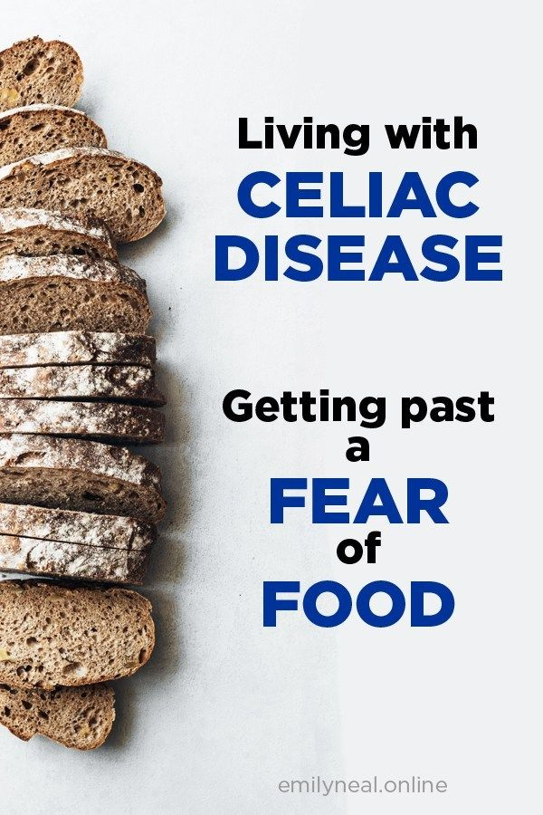 Living with Celiac Disease: Getting past a fear of food # ...