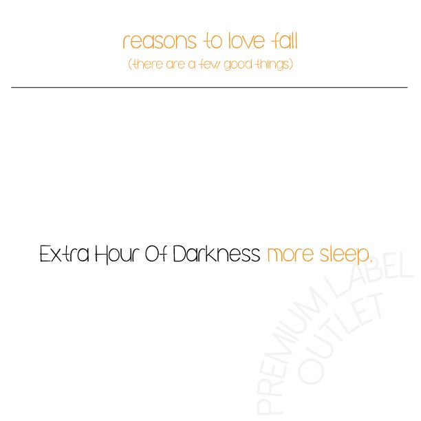 Reasons To Love Fall. Less Light, More Sleep!