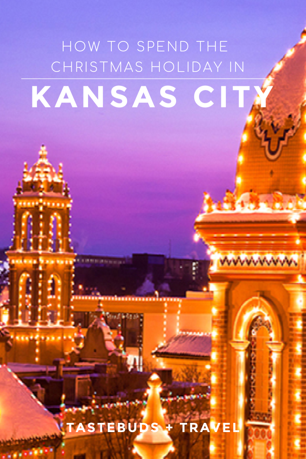 How to Spend the Christmas Holiday in Kansas City Usa