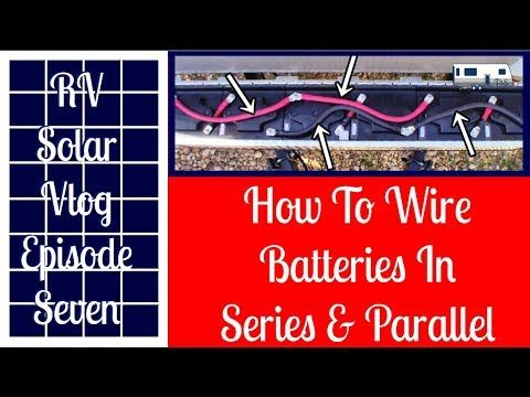 How to Wire Batteries In Series/Parallel The Easy Way