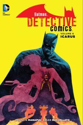 Batman Detective Comics Volume 6 Icarus Batman Detective Comics Detective Comics Batman Detective