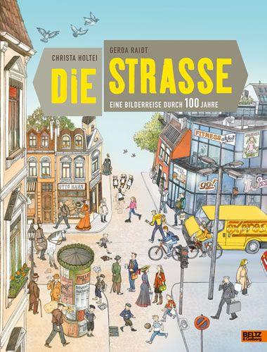 Die Straße - Eine Bilderreise durch 100 Jahre - Gerda ...