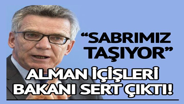 """Biliyor muydun ? /// Alman İçişleri Bakanı'ndan Türk hükümetine çok sert uyarılar! """"Sabrımız taşıyor…"""""""