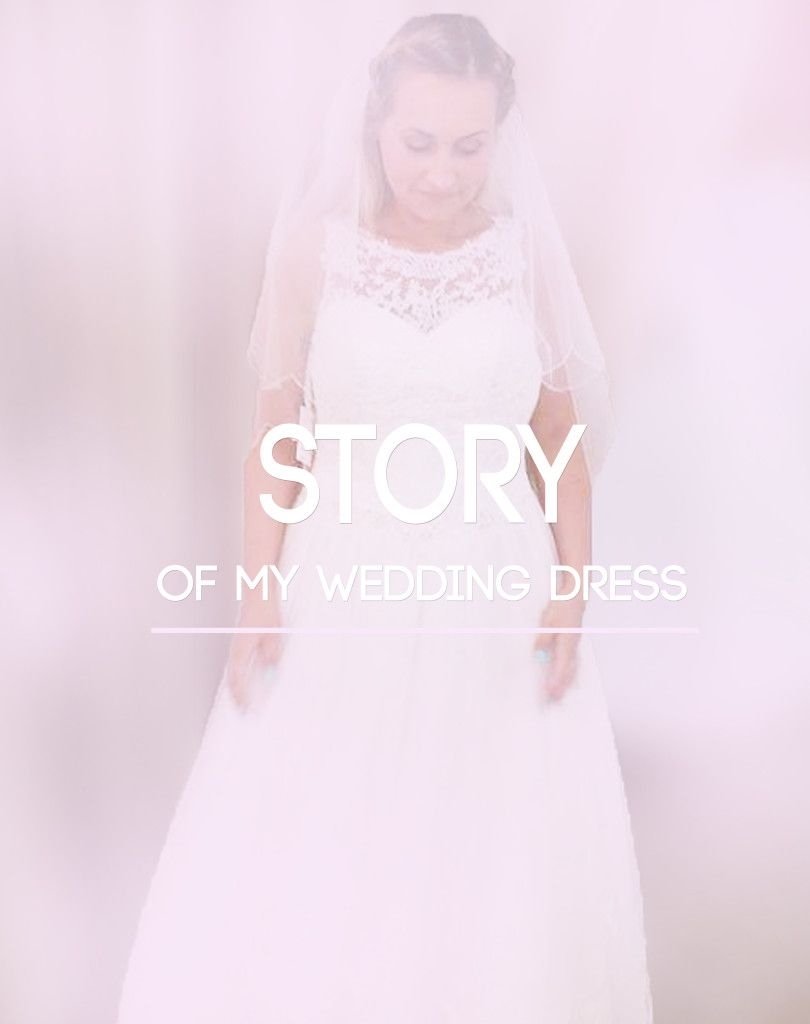 Story of my wedding dress