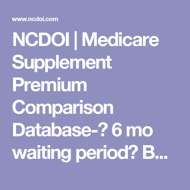 Ncdoi Medicare Supplement Premium Comparison Database 6 Mo