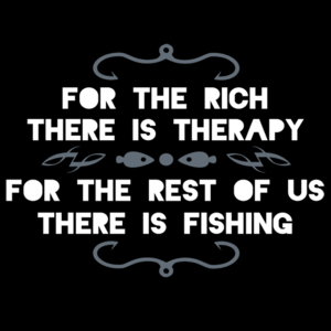 For the Rich, There is Therapy T-Shirt #fishing #AATC