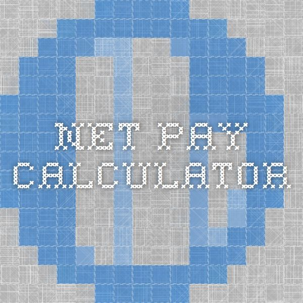 Net Pay Calculator Economics Financial Pinterest Pay calculator - net pay calculator