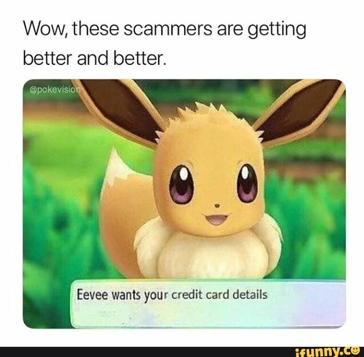 Wow These Scammers Are Getting Better And Better Ifunny Pokemon Funny Pokemon Memes Pokemon