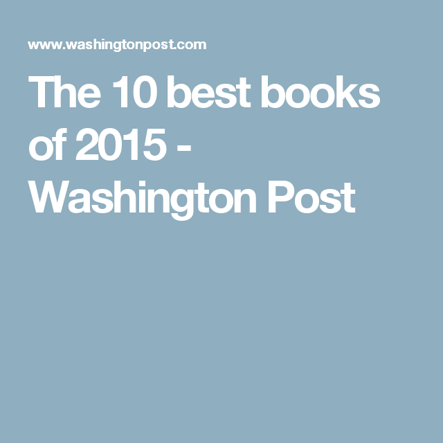 The 10 best books of 2015 - Washington Post