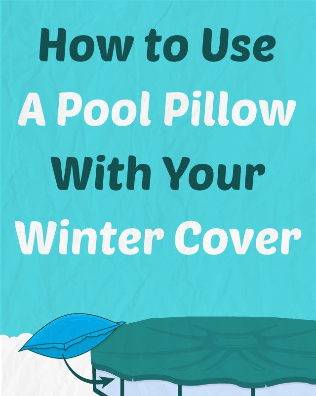 Pool Pillow With Your Winter Cover