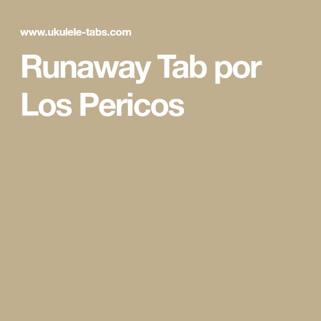 Runaway Tab Por Los Pericos Ukelele Pinterest