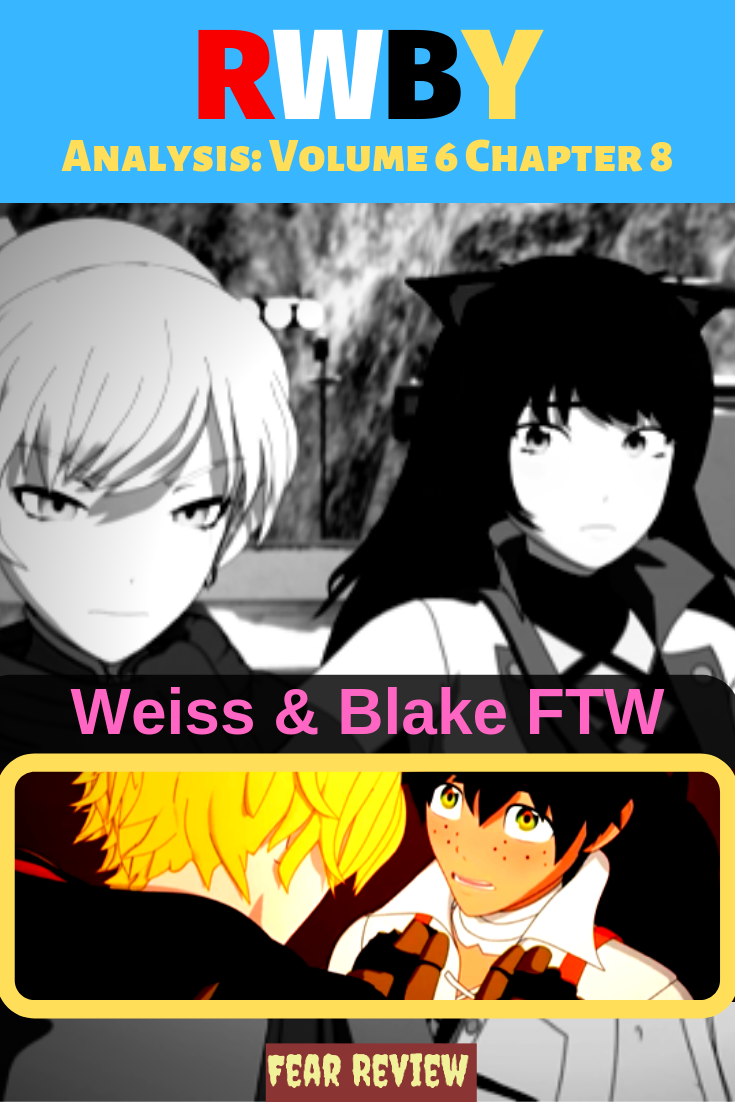 RWBY Analysis–Volume 6 Chapter 8 (SPOILER Review) | Anime